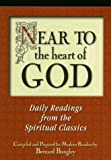 Near to the Heart of God, Bernard Bangley, 0877888248