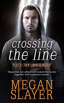 Crossing the Line (Out of Bounds Book 1) by [Slayer, Megan]