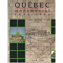 Québec monumental   1890 - 1990