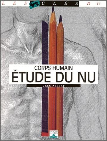 Télécharger en ligne Etude du nu : Corps humain pdf ebook