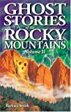 Ghost Stories of the Rocky Mountains, Barbara Smith, 1894877217