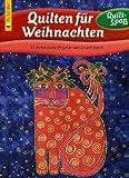 Quilten für Weihnachten. 25 farbenfrohe Projekte von Laurel Burch