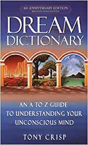 dream dictionary an a-to-z guide to understanding your unconscious mind