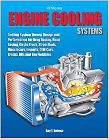 Engine Cooling Systems HP1425: Cooling System Theory