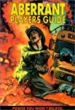 Aberrant Players Guide, Andrea Bates and John Chambers, 1565046870