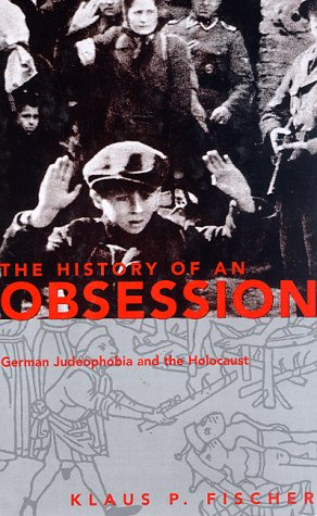 The History of an Obsession: German Judeophobia and the Holocaust