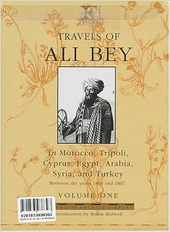 Travels of Ali Bey - Volume 1: Morocco Tripoli Cyprus Egypt