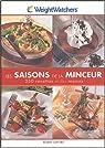 Les saisons de la minceur : 250 recettes et des menus par Watchers