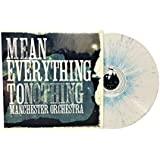 Mean Everything to Nothing (Limited Edition White With Light Blue Splatter)