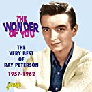 The Wonder Of You - The Very Best Of Ray Peterson 1957-1962 [ORIGINAL RECORDINGS REMASTERED]
