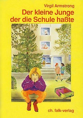 Der kleine Junge, der die Schule hasste (Spirituelle Kinderbücher)