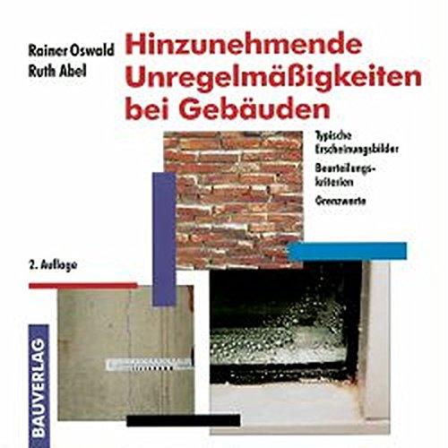 Hinzunehmende Unregelmäßigkeiten bei Gebäuden. Typische Erscheinungsbilder - Beurteilungskriterien - Grenzwerte