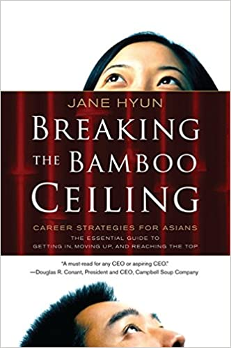 Amazon.com: Breaking the Bamboo Ceiling: Career Strategies for Asians (9780060731229): Jane Hyun: Books