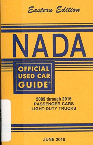 Nada Official Used Car Guide   Eastern Edition   2009 Through 2016 Passenger Cars   Light Duty Trucks     June 2016