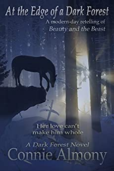 At the Edge of a Dark Forest: An inspirational retelling of Beauty and the Beast by [Almony, Connie]