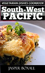 Top 30 Only N Only 3 Steps SOUTH-WEST PACIFIC VEGETARIAN Recipes For Everyone - Volume No. 2 (English Edition)