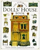 The Ultimate Dolls' House Book