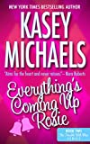 Everything's Coming Up Rosie (The Trouble With Men Series Book 2)
