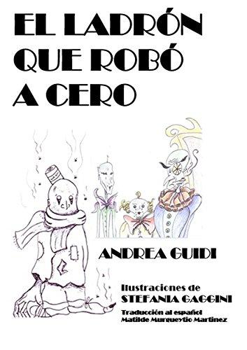 Descargar Libro El LadrÓn Que RobÓ A Cero Andrea Guidi