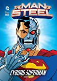 The Man of Steel: Cyborg Superman