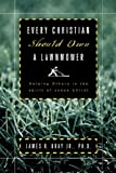 Every Christian Should Own A Lawnmower, James R. Bray, 1594674132