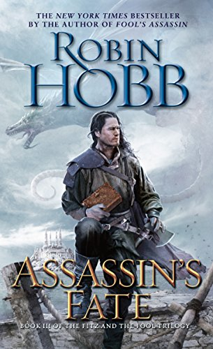 Assassin's Fate: Book III of the Fitz and the Fool trilogy by [Hobb, Robin]
