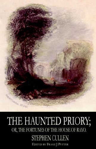 Download The Haunted Priory; or, The Fortunes of the House of Rayo ebook