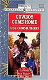 Cowboy Come Home, Judy Christenberry, 037316744X