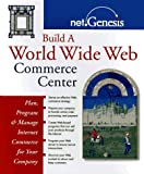 Build a World Wide Web Commerce Center, Net.Genesis Corp. Staff, 0471149284
