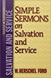 Simple Sermons on Salvation and Service, W. Herschel Ford, 0801091233