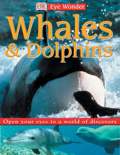 Read Online DK EWD WHALES AND DOLPHINS (Eye Wonder) pdf epub