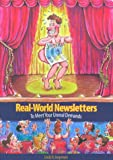 Real-World Newsletters to Meet Your Unreal Demands, Jorgensen, Linda B., 0935012249