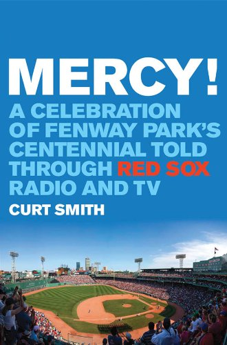 Boston Red Sox Baseball Radio - Mercy!: A Celebration of Fenway Park's Centennial Told Through Red Sox Radio and TV