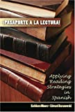 Pasaporte a la Lectura : Applying Reading Strategies in Spanish, Moore, Kathleen C. and Baranowski, Edward, 0757511643