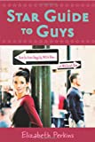 Star Guide to Guys: How to Live Happily With Him...Or Without Him
