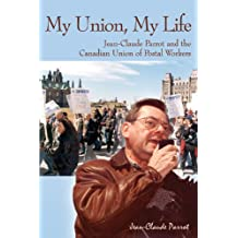 My Union, My Life: Jean-Claude Parrot and the Canadian Union of Postal Workers
