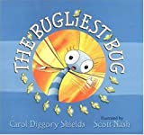 The Bugliest Bug, Carol Diggory Shields, 0763607843
