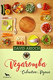 Vegaromba: Culinária Vegana
