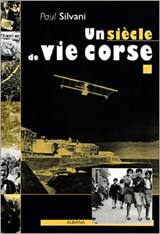 En ligne téléchargement Un siècle de vie en Corse pdf epub