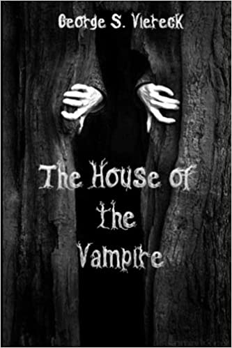 The House of the Vampire: George Sylvester Viereck, Aitor ...