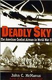 Deadly Sky, John C. McManus, 0891417796