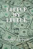 Little by Little, Shamico J. Winger, 1481705377