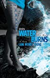When Water Burns (Telesa)