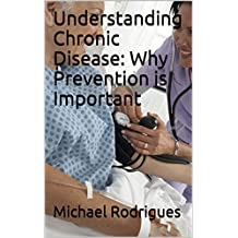 Understanding Chronic Disease: Why Prevention is Important