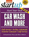 img - for Start Your Own Car Wash and More: Full-Service, In-Bay Automatic, Exterior Conveyor, Self-Service (StartUp Series) by Entrepreneur Press (2007-07-01) book / textbook / text book