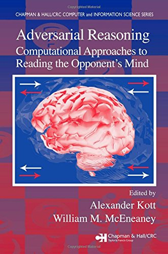 Adversarial Reasoning: Computational Approaches to Reading the Opponent's Mind by Brand: Chapman and Hall/CRC