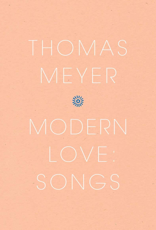 Modern Love Songs Meyer Thomas 9780988988569 Amazon Com Books