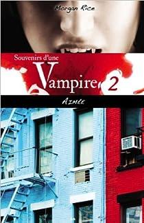 Souvenirs d'une Vampire, tome 2 : Aimée par Rice