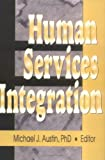Human Services Integration, Austin, Michael J., 0789003538