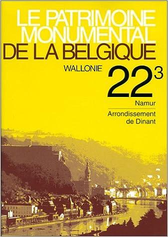 Téléchargement Le Patrimoine monumental de la Belgique.Wallonie, tome 22-3 : Province de Namur, arrondissement de Dinant pdf ebook